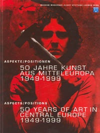 50 YEARS OF ART IN CENTRAL EUROPE, 2000, Ludwig Wien
